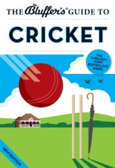 The Bluffer's Guide to Cricket ebook by James Trollope,Nick Yapp