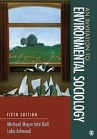 An Invitation to Environmental Sociology ebook by Ms. Loka L. (Louise) Ashwood,Michael M Bell