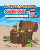 A Treasured Chest and Many More ebook by Ivy Marie Apa, Matthew Greenwood, Rhian White