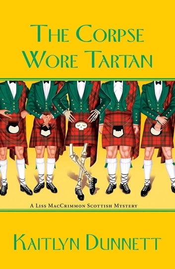 The Corpse Wore Tartan ebook by Kaitlyn Dunnett