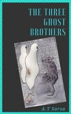 The Three Ghostbrothers 電子書 by A. T. Sorsa