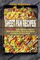 Sheet Pan Recipes: (Vol. 2) 55 Sheet Pan Supper Recipes: Appetizers & Small Bites, Side Dishes And Desserts For Busy Families ebook by Cathy Stephenson