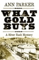 What Gold Buys ebook by Ann Parker