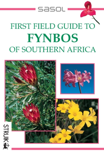 First Field Guide to Fynbos of Southern Africa ebook by John Manning