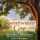 Sweetwater Gap audiobook by Denise Hunter