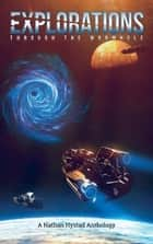 Explorations: Through the Wormhole - Explorations ebook by Stephen Moss, Ralph Kern, Richard Fox,...
