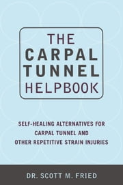 The Carpal Tunnel Helpbook ebook by Scott Fried