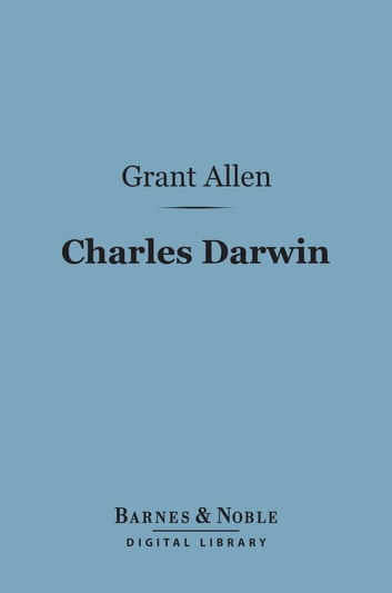 Charles Darwin (Barnes & Noble Digital Library) ebook by Grant Allen