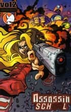 Assassin School: Volume 2- Graphic Novel ebook by Phil Litler, Edu Francisco