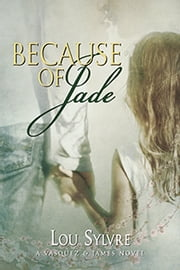 Because of Jade ebook by Lou Sylvre