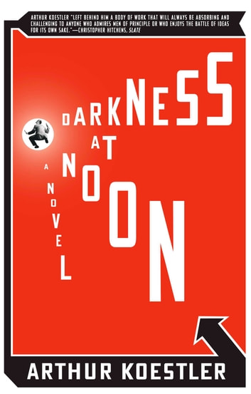 the conflict between the individual and the state in the novel darkness at noon by arthur koestler Book review david's book club: darkness at noon arthur koestler explained the mentality that led so many in the west to condone the 1930s moscow show trials, says david frum.