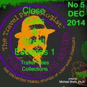 Travel Tales Collections: Close Calls & Great Escapes 1 - No. 5 December 2014 ebook by Michael Brein, Ph.D.