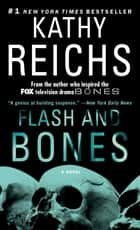 Flash and Bones ebook by Kathy Reichs