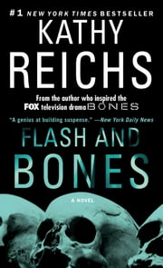 Flash and Bones - A Novel ebook by Kathy Reichs