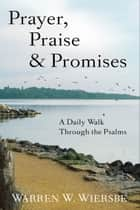 Prayer, Praise & Promises ebook by Warren W. Wiersbe
