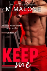 Keep Me eBook by M. Malone