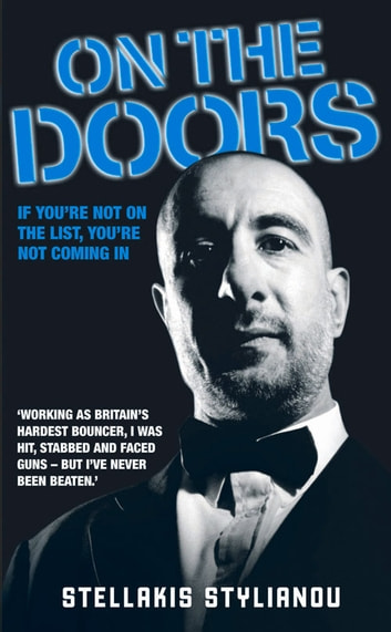 On the Doors - If You're Not on the List, You're Not Coming In ebook by Stellakis Stylianou