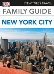 Eyewitness Travel Family Guide New York City ebook by DK Publishing