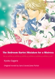 THE BEDROOM BARTER / MISTAKEN FOR A MISTRESS - Harlequin Comics ebook by Sara  Craven,KYOKO SAGARA