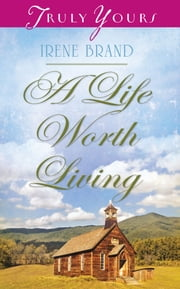 A Life Worth Living ebook by Irene B. Brand