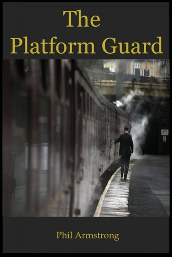 The Platform Guard ebook by Phil Armstrong