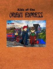 Kids of the Orient Express ebook by T-Pop