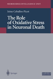 The Role of Oxidative Stress in Neuronal Death ebook by Irene Ceballos-Picot