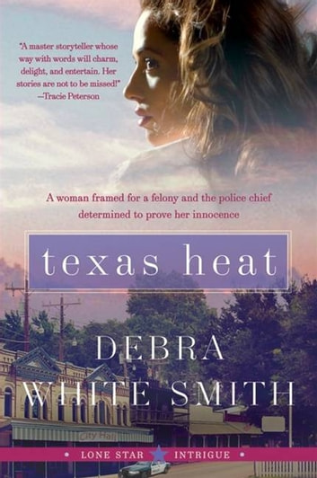 Texas Heat - Lone Star Intrigue #1 ebook by Debra White Smith