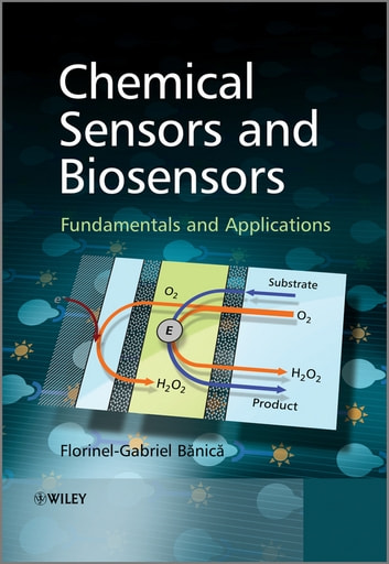Chemical Sensors and Biosensors - Fundamentals and Applications ebook by Florinel-Gabriel Banica