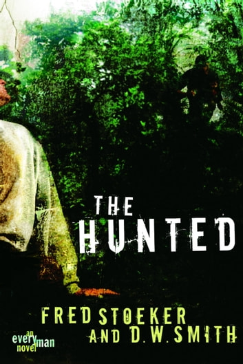 The Hunted ebook by Fred Stoeker,D. W. Smith