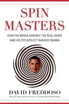 Spin Masters ebook by David Freddoso