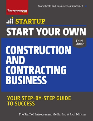 Start Your Own Construction and Contracting Business - Your Step-by-Step Guide to Success ebook by The Staff of Entrepreneur Media,Rich Mintzer
