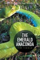 The Emerald Anaconda ebook by Tim Tingle