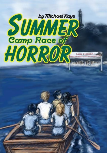 Summer Camp Race of Horror ebook by Michael Kaye