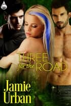 Three for the Road ebook by Jamie Urban