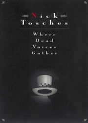 Where Dead Voices Gather ebook by Nick Tosches