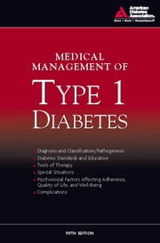 Medical Management of Type 1 Diabetes ebook by American Diabetes Association,Francine R. Kaufman, M.D.