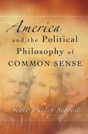 America and the Political Philosophy of Common Sense ebook by Scott Philip Segrest