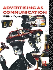 Advertising as Communication ebook by Gillian Dyer