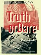 Truth or Dare - Art & Documentary ebook by Gail Pearce, Cahal McLaughlin