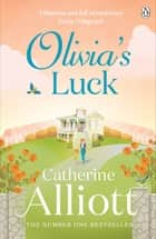Olivia's Luck ebook by Catherine Alliott