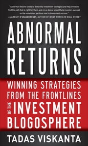 Abnormal Returns: Winning Strategies from the Frontlines of the Investment Blogosphere ebook by Tadas Viskanta
