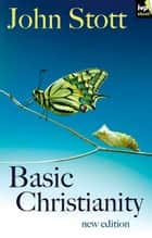 Basic Christianity ebook by John Stott