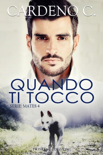 Quando ti tocco eBook by Cardeno C.