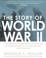 The Story of World War II - Revised, expanded, and updated from the original t ebook by Henry Steele Commager,Donald L. Miller