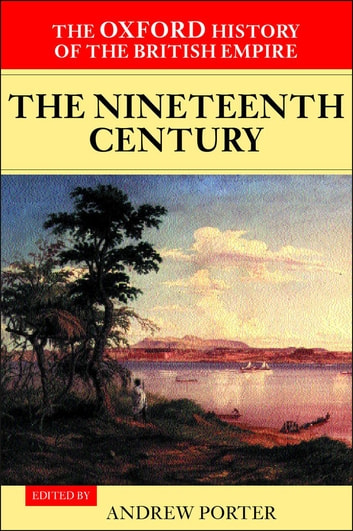 The Oxford History of the British Empire: Volume III: The Nineteenth Century ebook by Wm Roger Louis
