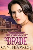 The Virginia City Bride - Historical Western Romance e-bog by Cynthia Woolf