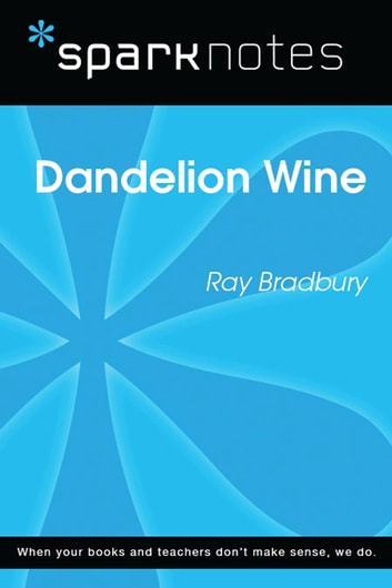 Dandelion Wine (SparkNotes Literature Guide) ebook by SparkNotes