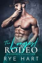 The Longest Rodeo ebook by Rye Hart