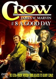 A Good Day (A Crow Western Book 8) ebook by James W. Marvin
